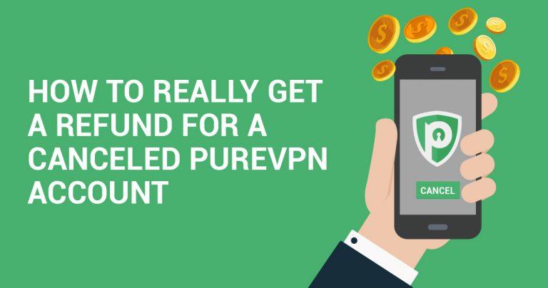 Hvordan VIRKELIG få refusjon for en kansellert PureVPN konto