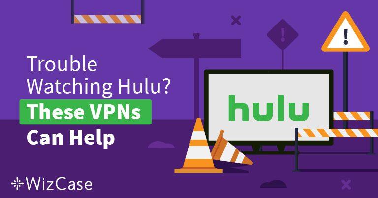 2019's Beste VPN-er for Hulu – Riv Ned Blokkeringen Og Se Med Sikkerhet!