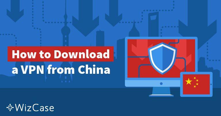 5 Måter Til Å Skaffe En VPN Om Du Allerede Er i Kina i 2019