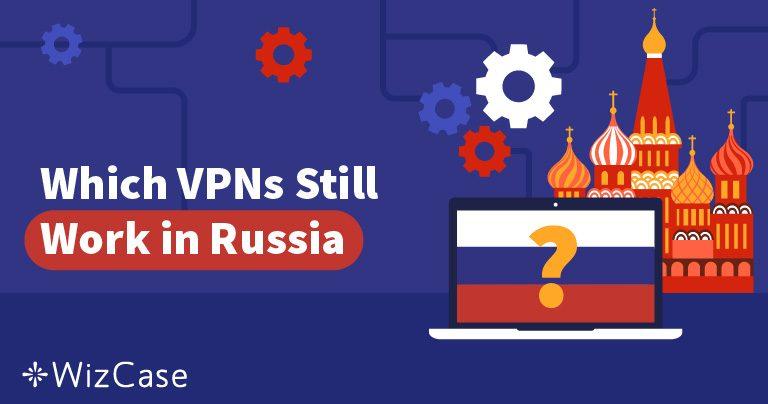 Russland Blokkerte 50 VPN-tjenester – Hvilke Fungerer Fremdeles?