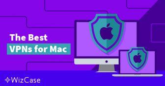 4 Beste VPN-er for Mac og 2 Som Bør Unngås (Oppdatert Mai 2019) Wizcase