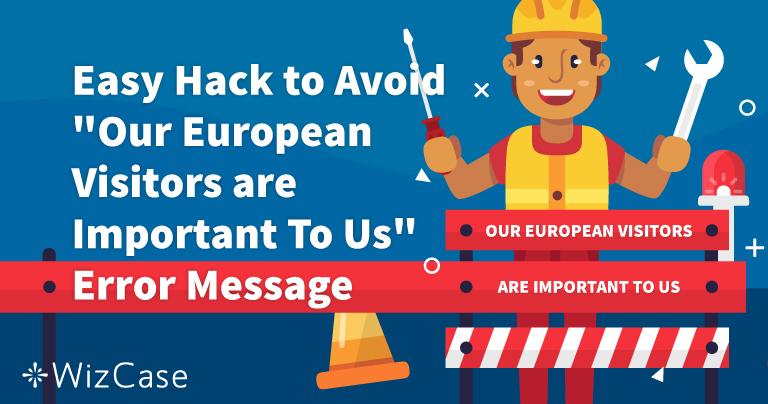 Hvordan fikse feilmeldingen «Our European Visitors are Important to Us»