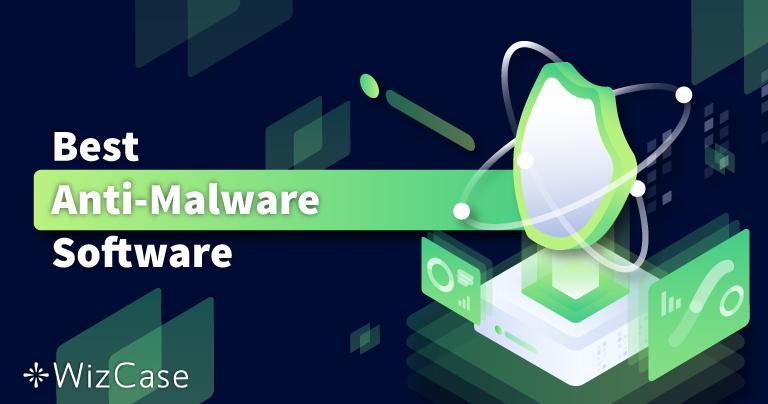 6 beste anti-malware-programmene for fjerning + beskyttelse 2021
