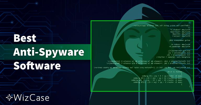 Ti beste antispyware i 2021 (fjerning og beskyttelse)